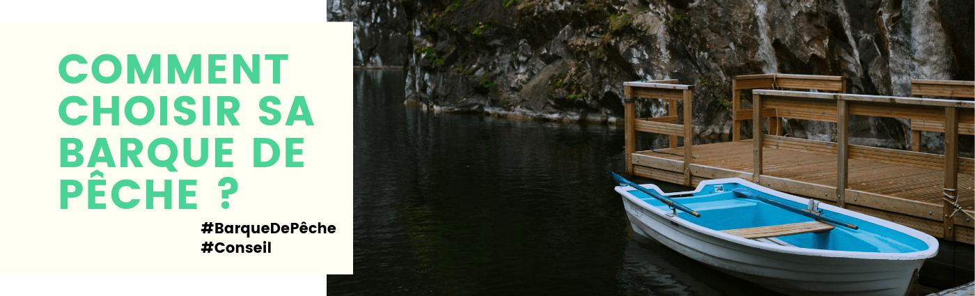 Comment choisir sa barque de pêche ?